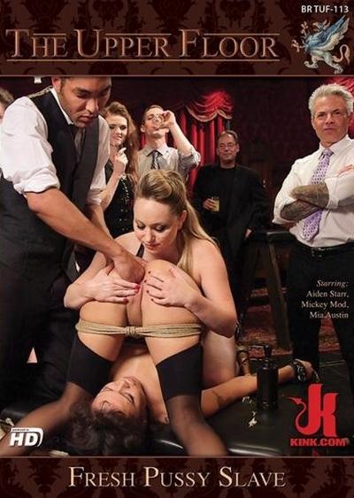 The Upper Floor: Fresh Pussy Slave