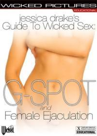 Jessica Drake's Guide To Wicked Sex: G-Spot & Female Ejaculation