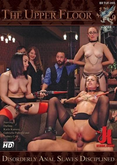 The Upper Floor: Disorderly Anal Slaves Disciplined